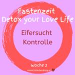 Detox your Love Life - Eifersucht