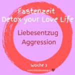 Detox your Love Life - Liebesentzug