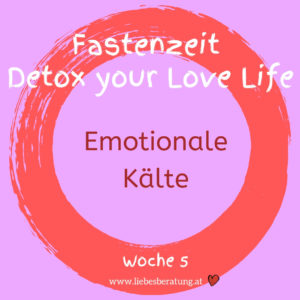 Detox your Love Life – Emotionale Kälte