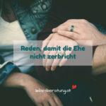 Reden, damit die Ehe nicht zerbricht