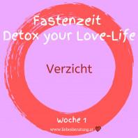 Detox your Love Life – Verzichten