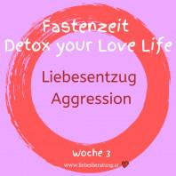 Detox your Love Life – Liebesentzug