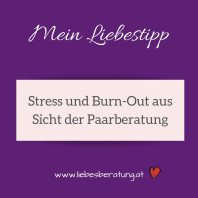 Stress und Burn-Out aus Sicht der Paarberatung